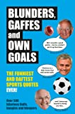 Blunders, Gaffes and Own Goals: The Funniest and Daftest Sports Quotes Ever