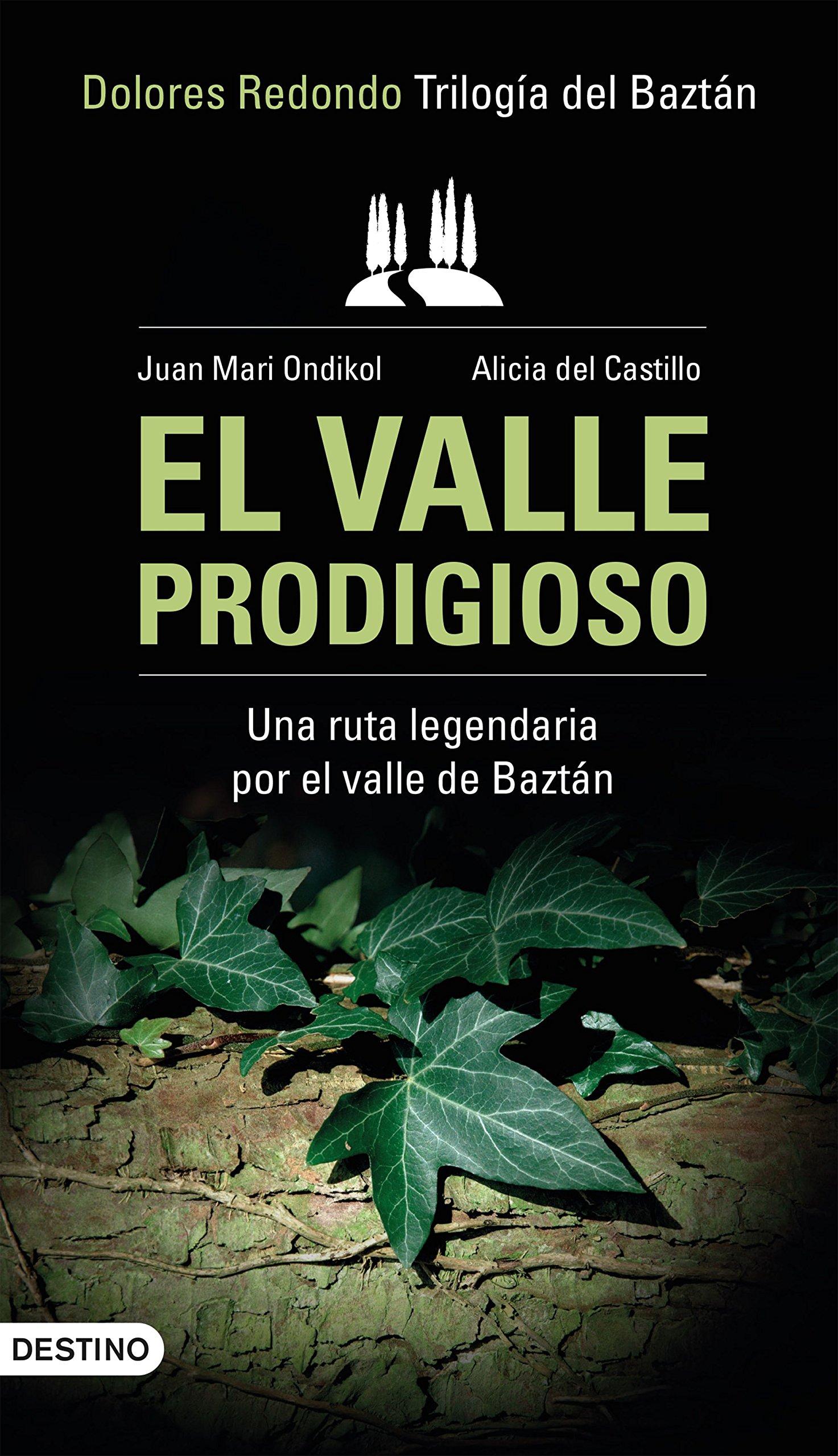 El valle prodigioso: Trilogía del Baztán / Dolores Redondo VARIOS ...