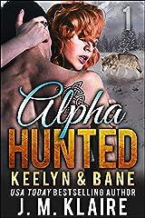Alpha Hunted: Keelyn & Bane Kindle Edition