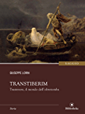 Transtiberim: Trastevere il regno dell'oltretomba (Saggistica)