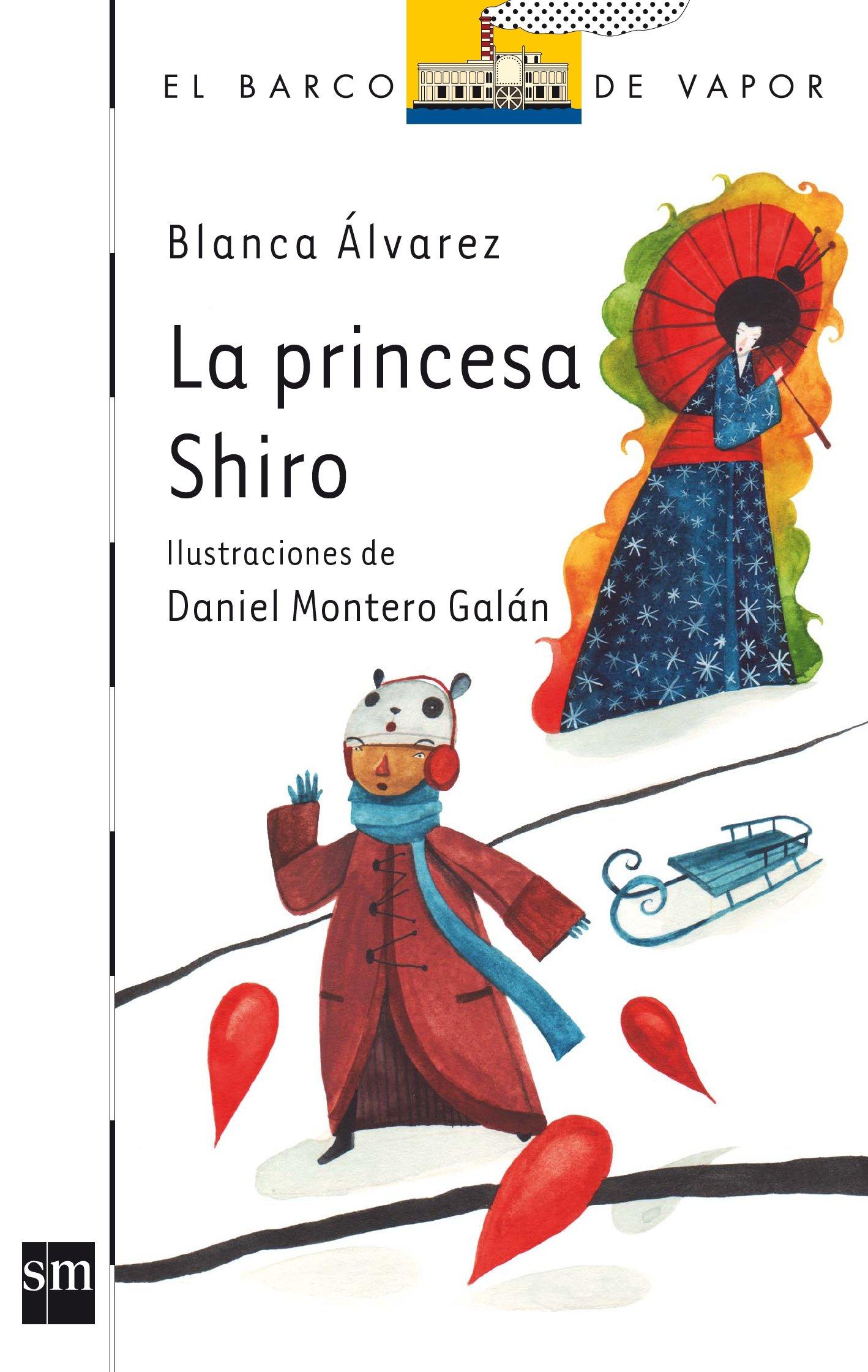 La princesa Shiro (El Barco de Vapor Blanca): Amazon.es: Blanca Álvarez  González, Daniel Montero Galán: Libros