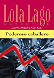 Poderoso caballero (Lola Lago, detective) (Spanish Edition)