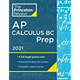 Princeton Review AP Calculus BC Prep, 2021: 4 Practice Tests + Complete Content Review + Strategies & Techniques (2021) (Coll