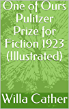 One of Ours Pulitzer Prize for Fiction 1923 (Illustrated)