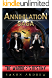 The Annihilation Saga II-The Warrior's Destiny