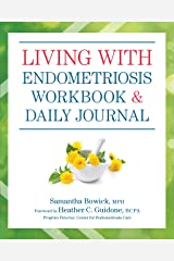 Living with Endometriosis Workbook and Daily Journal Paperback