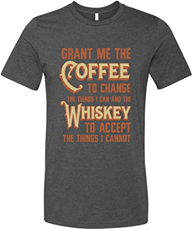 Grant Me Coffee to Change Things I Can Whiskey to Accept Those I Cannot Shirt