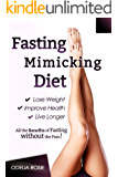 Fasting Mimicking Diet (FMD): All the Benefits of Fasting Without the Pain! (English Edition)