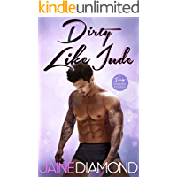 Dirty Like Jude: A Dirty Rockstar Romance (Dirty, Book 5)