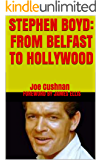 Stephen Boyd: From Belfast To Hollywood (English Edition)
