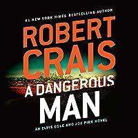 A Dangerous Man: Elvis Cole/Joe Pike Series, Book 18