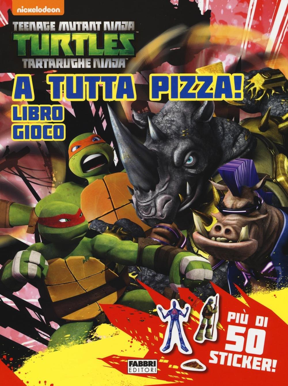 A tutta pizza! Libro gioco. Teenage mutant ninja turtles ...