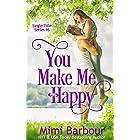 You Make Me Happy (Single Title Series Book 6)