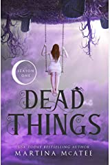 Dead Things: Season One (Dead Things Omnibus Book 1) Kindle Edition