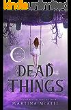 Dead Things: Season One (Dead Things Omnibus Book 1)