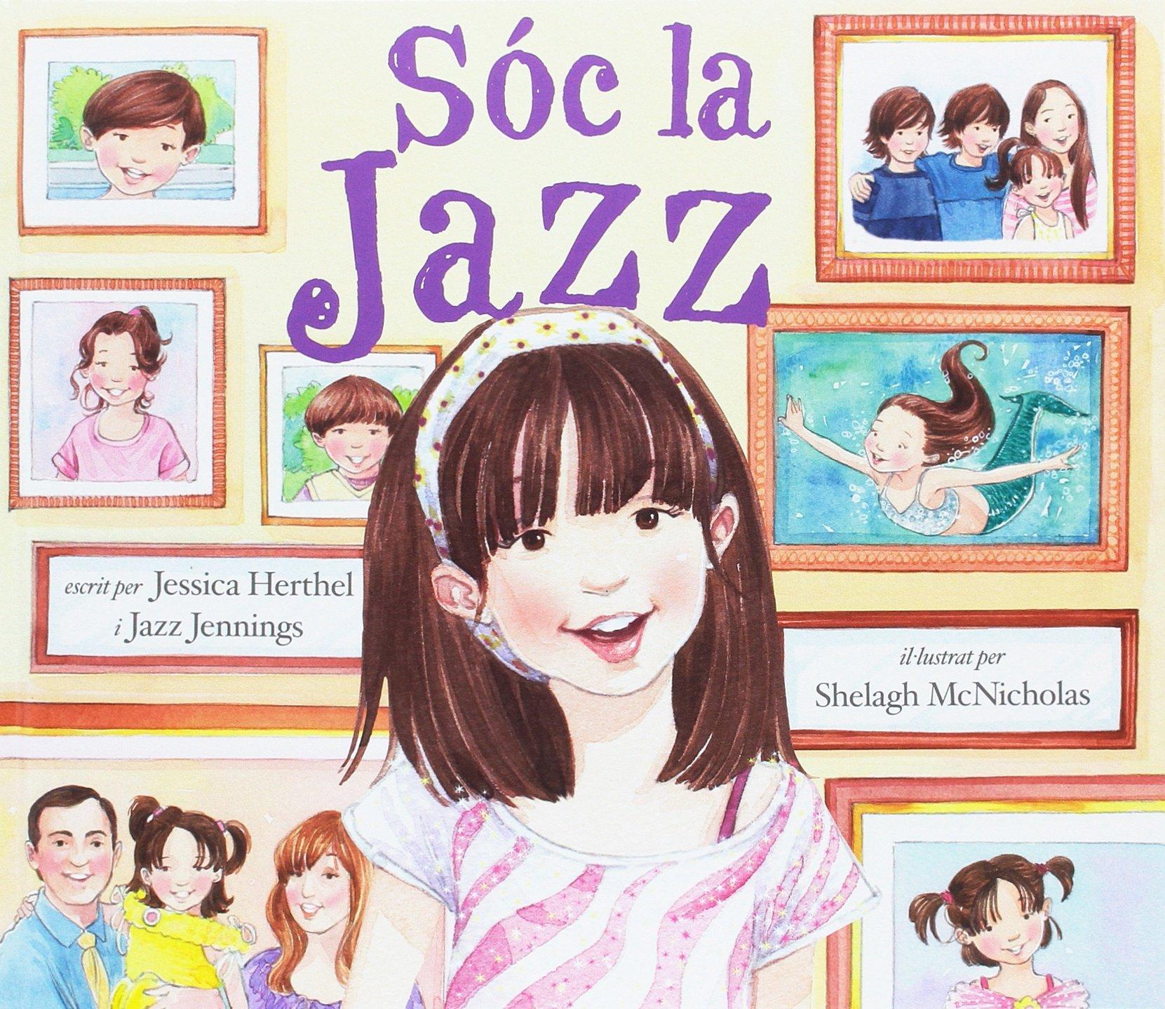 SÓC LA JAZZ: Amazon.es: HERTHEL, JESSICA, JENNINGS, JAZZ, MCNICHOLAS,  SHELAGH, JOLIS, ANNA: Libros