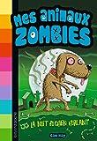 Mes animaux zombies, Tome 03: La nuit du chien hurlant