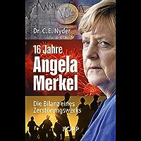 16 Jahre Angela Merkel: Die Bilanz eines Zerstörungswerks (German Edition)