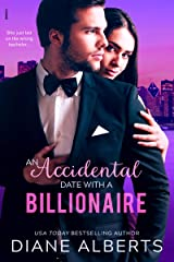 An Accidental Date with a Billionaire Kindle Edition