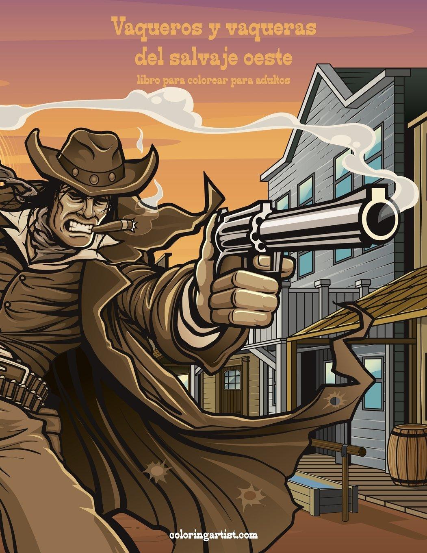 Vaqueros y Vaqueras del Salvaje Oeste Libro Para Colorear Para ...