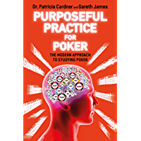 Purposeful Practice for Poker: The Modern Approach to Studying Poker (English Edition)