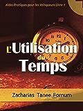 L'utilisation du Temps (Aides Pratiques pour les Vainqueurs t. 1)