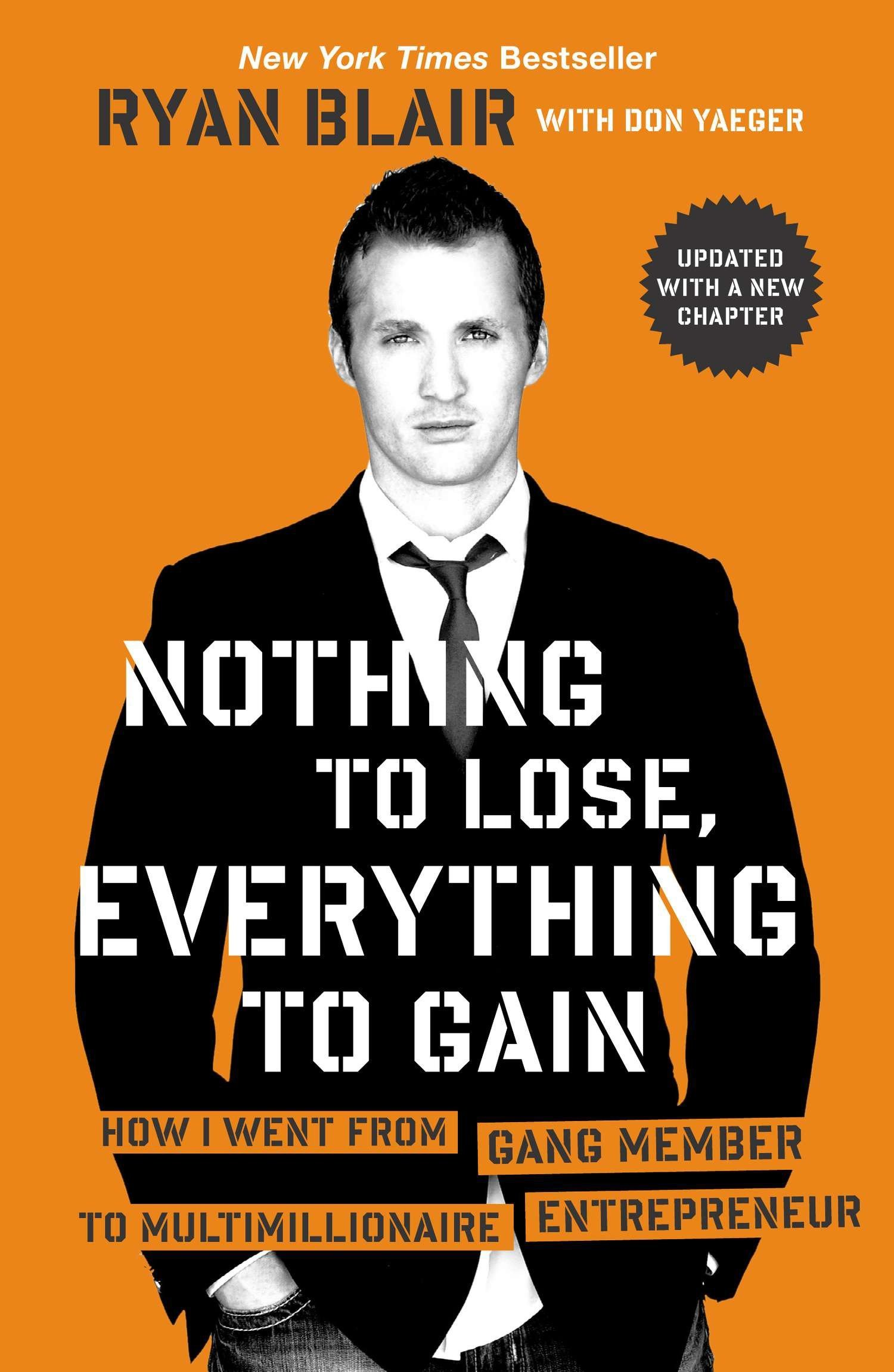Nothing to Lose, Everything to Gain: How I Went from Gang Member to  Multimillionaire Entrepreneur: Ryan Blair, Don Yaeger: 9781591845997:  Amazon.com: Books
