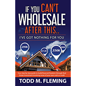 If You Can't Wholesale After This: I've Got Nothing For You..