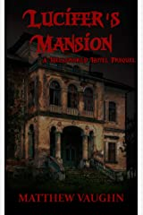 Lucifer's Mansion: A Hellsworld Hotel Prequel Kindle Edition