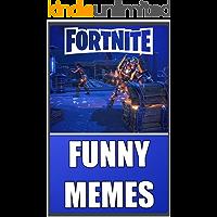 Memes: Fortnite Funny Memes Book: Unofficial Fortnite Memes Book