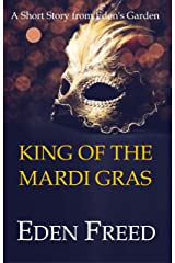 King of the Mardi Gras: A Short Story From Eden's Garden Kindle Edition