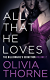 ALL THAT HE LOVES (Volume 2 The Billionaire's Seduction) (English Edition)