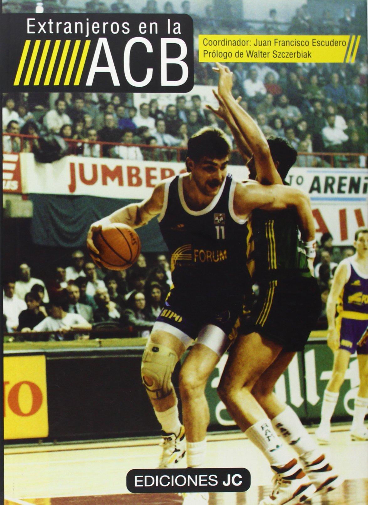Extranjeros en la ACB (Baloncesto para leer): Amazon.es: Escudero ...