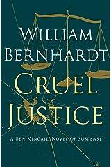 Cruel Justice (Ben Kincaid series Book 5) Kindle Edition
