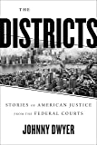 The Districts: Stories of American Justice from the Federal Courts