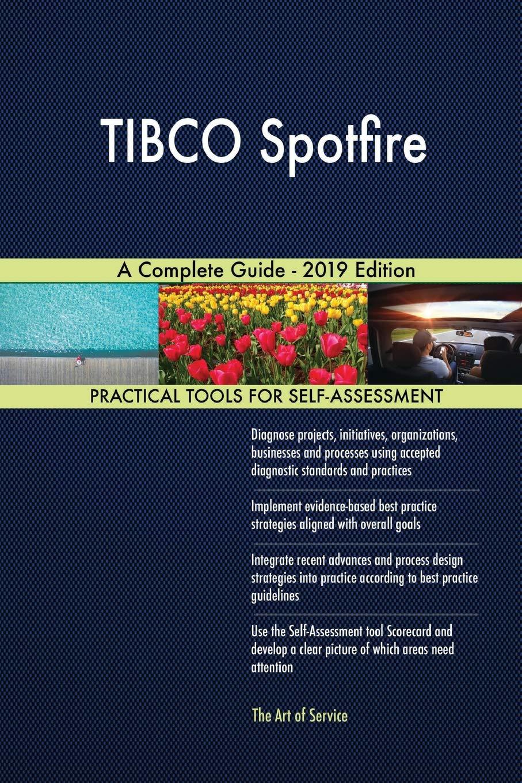 Tibco Spotfire a Complete Guide - 2019 Edition: Gerardus