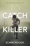 To Catch a Killer: A Novel (Erin Blake)