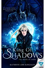 King Of Shadows (The Masks of Under Book 2) Kindle Edition