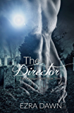 The Director (The Graveyard Shift Book 3)
