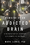 Memoirs of an Addicted Brain: A Neuroscientist Examines his Former Life on Drugs