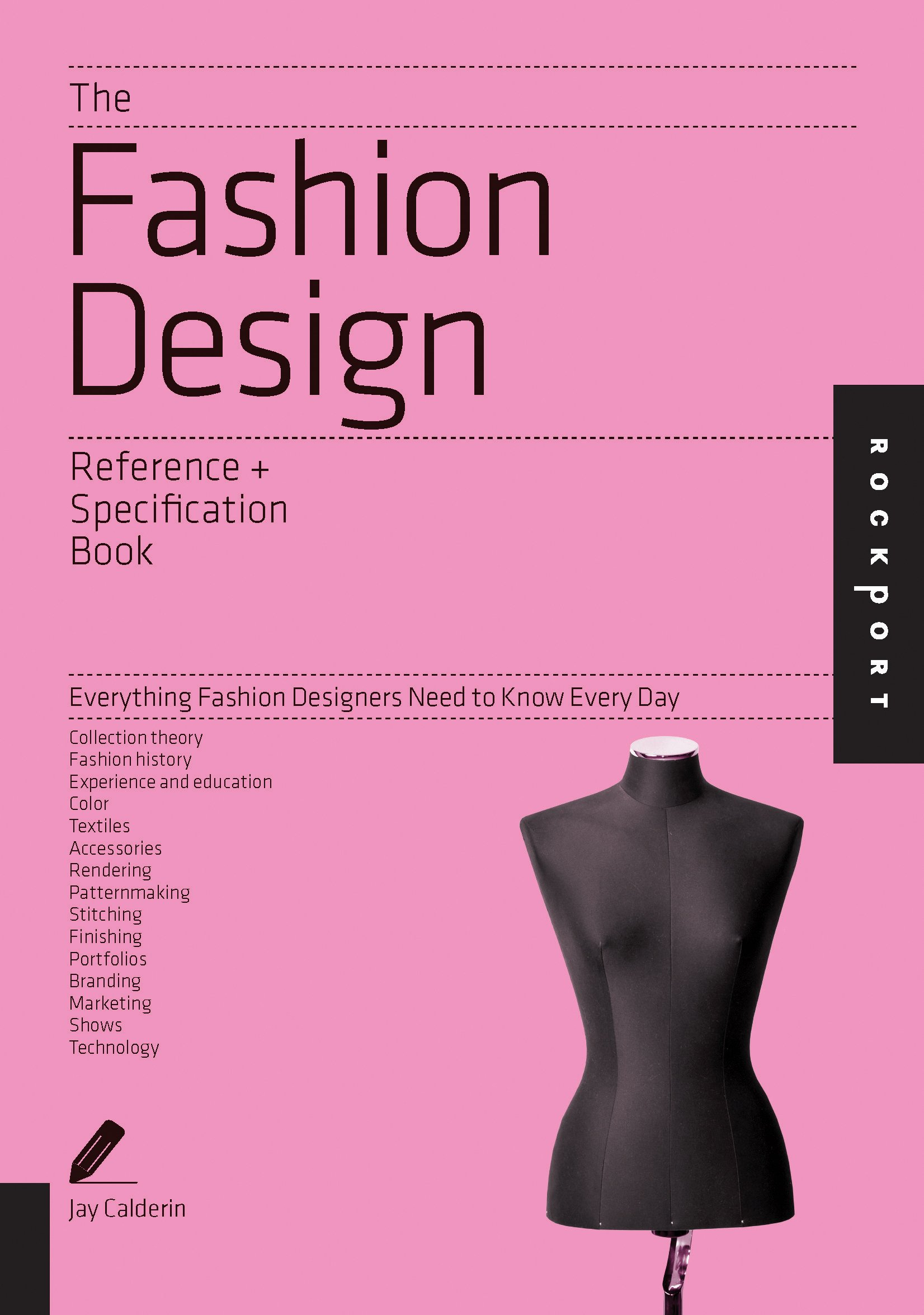 The Fashion Design Reference Specification Book Everything Fashion Designers Need To Know Every Day Calderin Jay Volpintesta Laura 9781592538508 Amazon Com Books