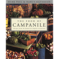 The Food of Campanile: Recipes from the Famed Los Angeles Restaurant: A Cookbook