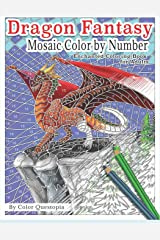 Dragon Fantasy - Mosaic Color by Number -Enchanted Coloring Book for Adults: Mythical Magic and Lore for Stress Relief (Fun Adult Color By Number Coloring) Paperback