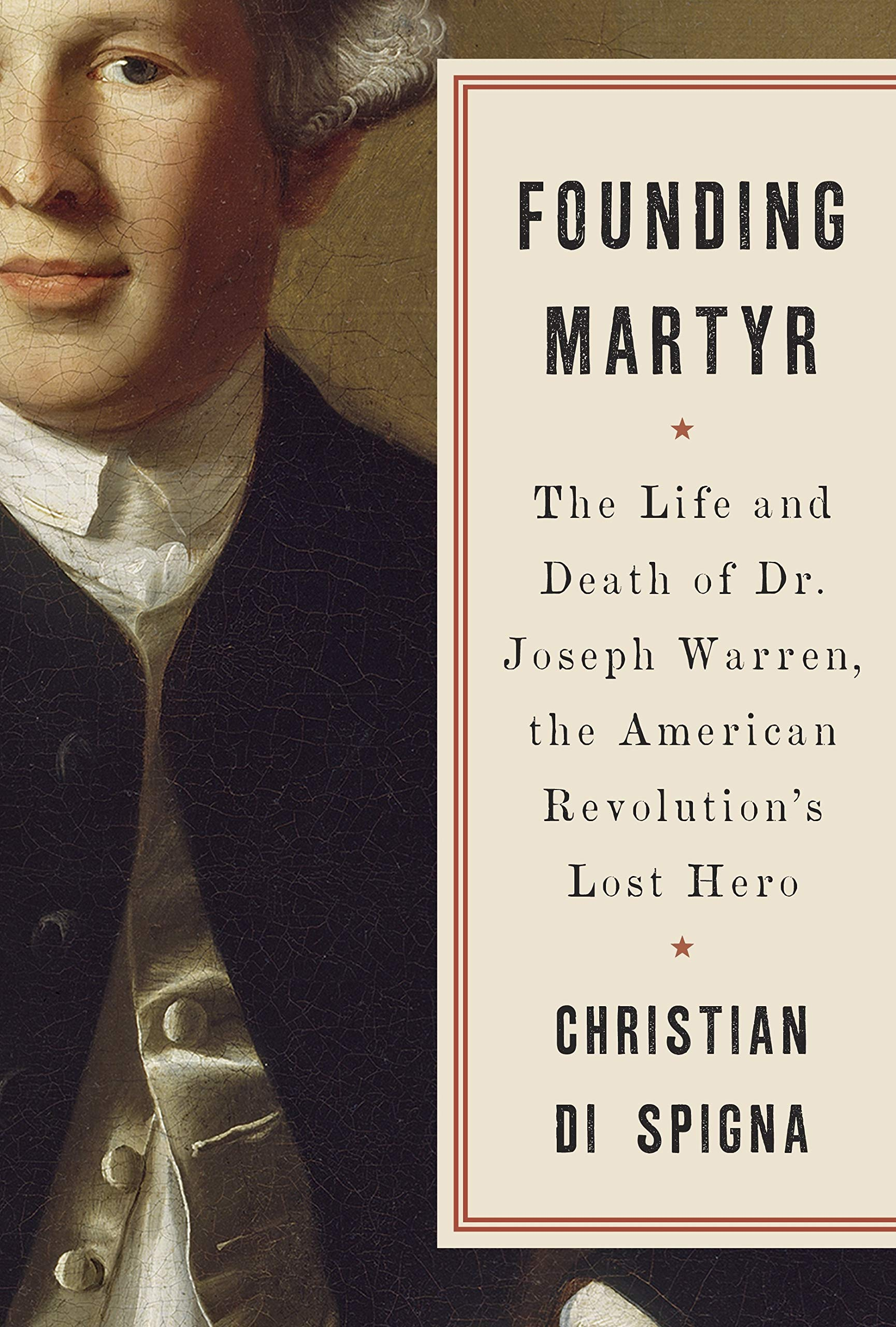Founding Martyr: The Life and Death of Dr. Joseph Warren, the American Revolution's Lost Hero ebook