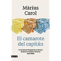 El camarote del capitán: El mirador privilegiado de un director de diario en tiempos convulsos (2013-2020): 317 (Imago…