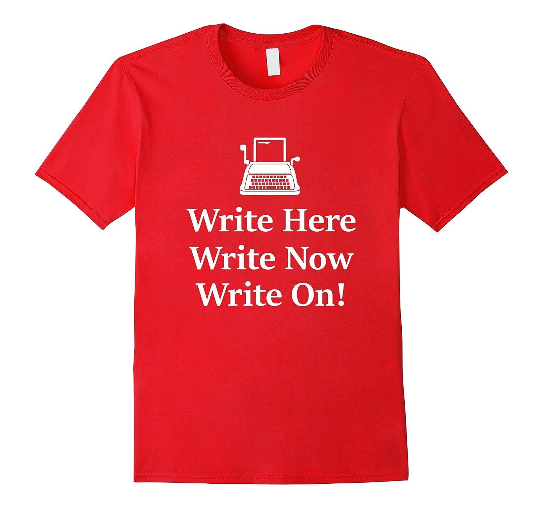 Writers Shirts Write Here Write Now Write On Shirt-TJ