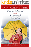 Partly Cloudy with Scattered Worries: Finding peace in all kinds of weather