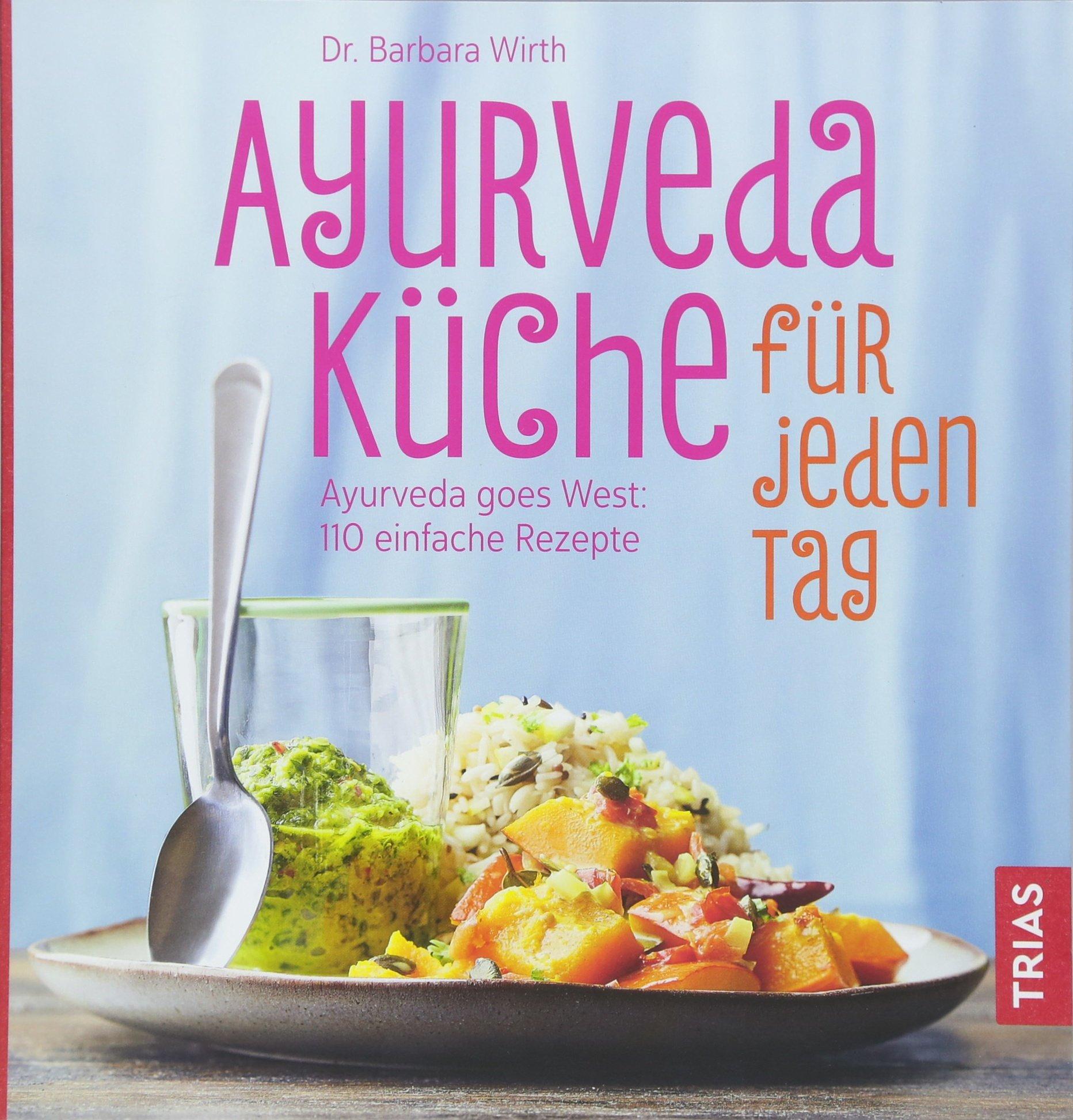 Berühmt Ayurvedische Küche Rezepte Bilder - Heimat Ideen ...