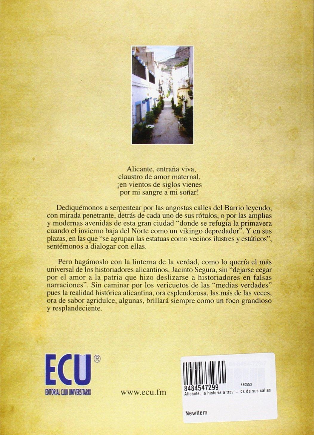 Alicante, la historia a través de sus calles: Manuel Martínez López: 9788484547297: Amazon.com: Books