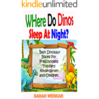 Where do Dinos Sleep at Night? Best dinosaur Books for Preschoolers, Toddlers, kindergarten and Children Ages 3, 4, 5 and up